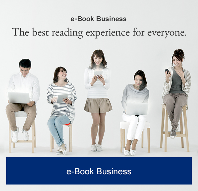 e-Book Business The best reading experience for everyone. e-Book Service