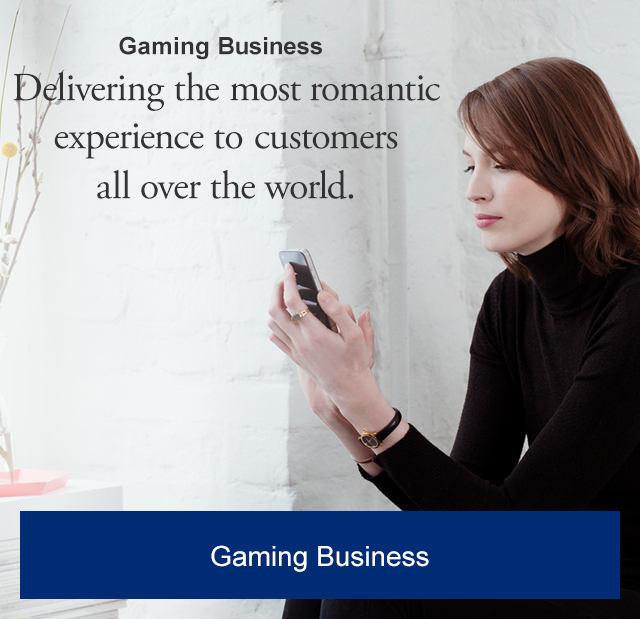 Game Service Delivering the most romantic experience to customers all over the world.